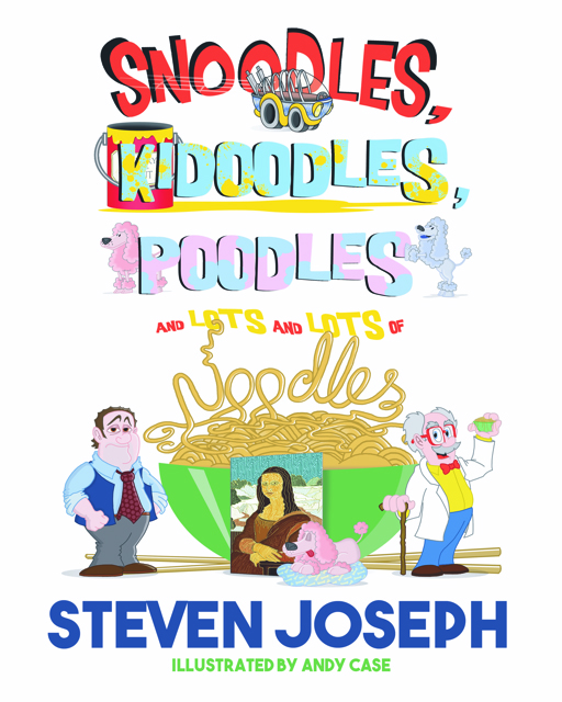 Book cover of Snoodles, Kidoodles, Poodles, and lot and lots of Noodles