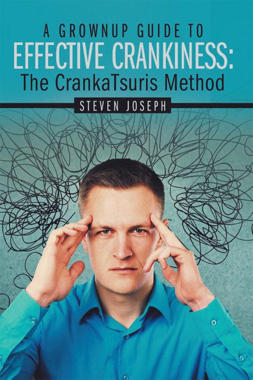 A Grownup Guide to Effective Crankiness: TheCrankaTsurisMethod