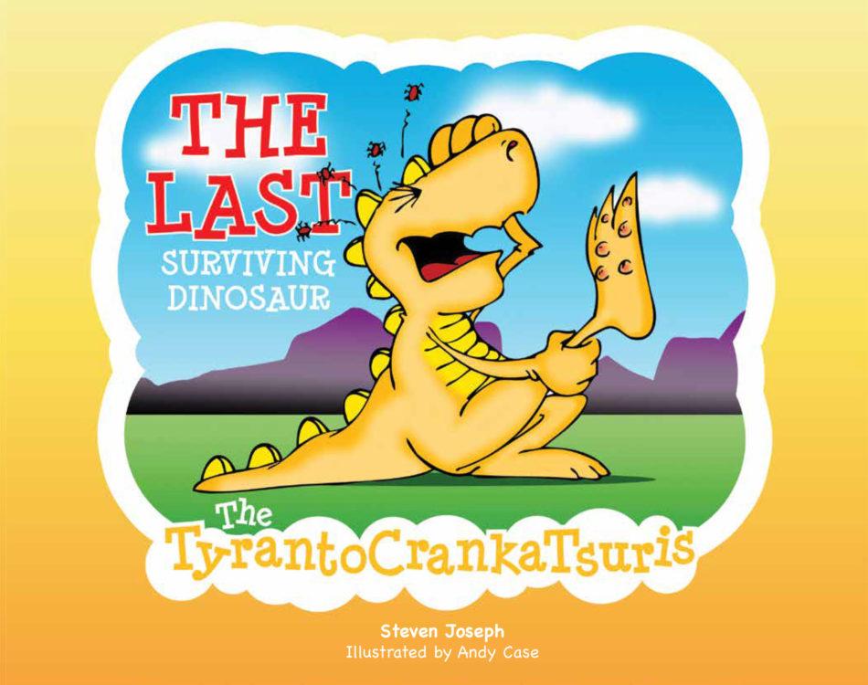 Book cover of The Last Surviving Dinosaur: The TyrantoCrankaTsuris